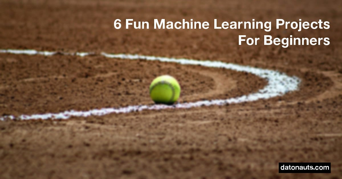 8 Fun Machine Learning Projects For Beginners